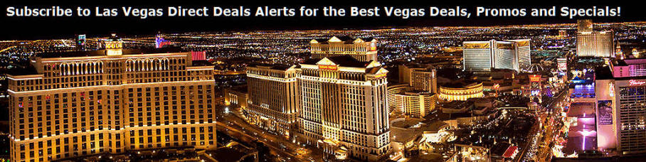 Las Vegas Direct Deals, Promos, Specials E-mail Newsletter